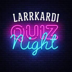 Larrkardi Quiz Night